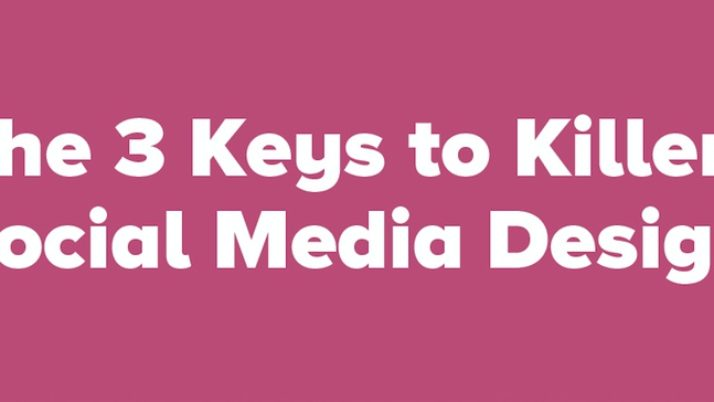 3 Keys to Designing Killer Social Media Content [Infographic]                      | Social Media Today