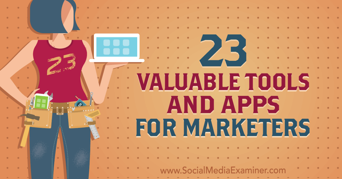 23 Valuable Tools and Apps for Marketers: Social Network Examiner